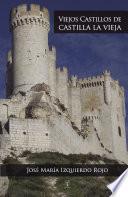 libro Viejos Castillos De Castilla La Vieja