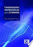 Fundamentos Matemáticos Para La Economía