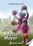 libro Actividad Física En El Adulto Mayor