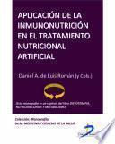 Aplicación De La Inmunonutrición En El Tratamiento Nutricional Artificial