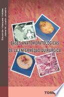 libro Bases AnatomopatolÓgicas De La Enfermedad QuirÚrgica
