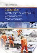 Catástrofes: Identificación De Víctimas Y Otros Aspectos Médico Forenses