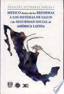 libro México Dentro De Las Reformas A Los Sistemas De Salud Y De Seguridad Social De América Latina