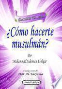libro Cómo Hacerte Musulmán?