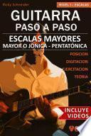 libro Escalas Mayores   Guitarra Paso A Paso