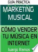 libro Marketing Musical. Cómo Vender Tu Música En Internet