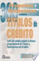 libro 300 Preguntas Y Respuestas Sobre Títulos De Crédito