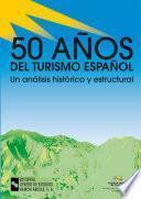 libro 50 Años Del Turismo Español