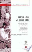 América Latina Y La Guerra Global