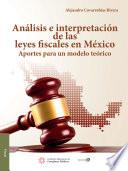 libro Análisis E Intrepretación De Las Leyes Fiscales En México