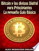 libro Bitcoin Y Las Divisas Digitales Para Principiantes: La Pequeña Guía Básica