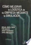libro Cómo Mejorar La Logística De Su Empresa Mediante La Simulación