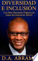 libro Diversidad E Inclusión: Las Seis Grandes Fórmulas Para Alcanzar El Éxito