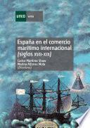 España En El Comercio Marítimo Internacional (siglos Xvii Xix). Quince Estudios