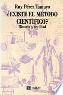 ¿existe El Método Científico?