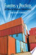 libro Fuentes Y Practicas Del Derecho Aduanero Internacional.