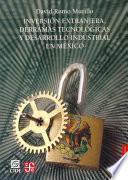 libro Inversión Extranjera, Derramas Tecnológicas Y Desarrollo Industrial En México