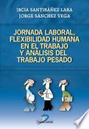 libro Jornada Laboral, Flexibilidad Humana Y Análisis Del Trabajo Pesado