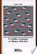 La Política Económica En México, 1970 1976