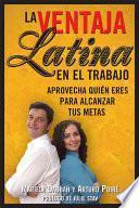 libro La Ventaja Latina En El Trabajo