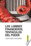 libro Los Lobbies Financieros, Tentáculos Del Poder