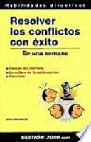 libro Resolver Los Conflictos Con éxito En Una Semana