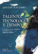 Talento, Tecnonología Y Tiempo