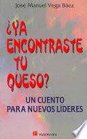 libro Ya Encontraste Tu Queso?/ Did You Find Your Cheese?