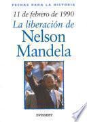 11 De Febrero De 1990: La Liberacion De Nelson Mandela