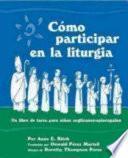 libro Como Participar En La Liturgia: Un Libro De Actividades Para Los Ninos Anglicanos Episcopales