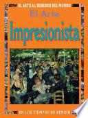 El Arte Impresionista/ At The Time Of Renoir And The Impressionists