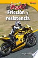 ¡fsst! Fricción Y Resistencia (drag! Friction And Resistance)