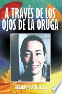 libro A Través De Los Ojos De La Orug