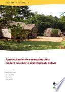 libro Aprovechamiento Y Mercados De La Madera En El Norte Amazónico De Bolivia