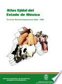 Atlas Ejidal Del Estado De México. Encuesta Nacional Agropecuaria Ejidal 1988