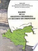 libro Bagres De La Amazonia Colombiana: Un Recurso Sin Frontera