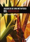 libro Bosquejo De Una Metafísica Del Videojuego