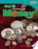 ¡cómpralo! Historia Del Dinero (buy It! History Of Money)