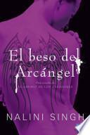libro El Beso Del Arcángel: El Gremio De Los Cazadores 2