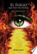 libro El Fuego Que Nos Encandila