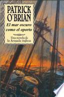 libro El Mar Oscuro Como El Oporto