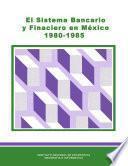 libro El Sistema Bancario Y Financiero En México 1980 1985