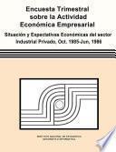 libro Encuesta Trimestral Sobre La Actividad Económica Empresarial. Situación Y Expectativas Económicas Del Sector Industrial Privado, Octubre 1985 Junio 1986