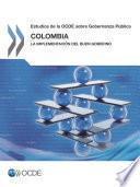 Estudios De La Ocde Sobre Gobernanza Pública Colombia: La Implementación Del Buen Gobierno