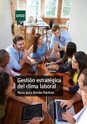 GestiÓn EstratÉgica Del Clima Laboral