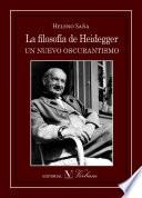 La Filosofía De Heidegger. Un Nuevo Oscurantismo