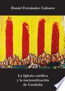 libro La Iglesia Católica Y La Nacionalización De Cataluña