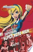 Las Aventuras De Supergirl En Super Hero High/ Dc Super Hero Girls
