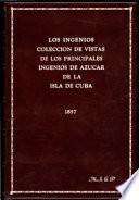 libro Los Ingenios:colección De Vistas De Los Principles Ingenios De Azúcarde La Isla De Cuba