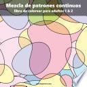libro Mezcla De Patrones Continuos Libro De Colorear Para Adultos 1 & 2
